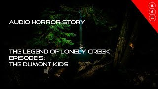Audio horror story - The legend of Lonely Creek ep 5