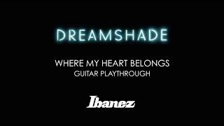 DREAMSHADE - Where my heart belongs (Guitar Playthrough)