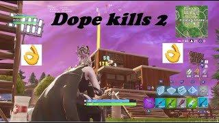 Dope kills in Fortnite 2