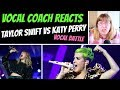 Vocal Coach Reacts To Taylor Swift & Katy Perry VOCAL BATTLE