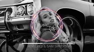 Sam Smyers & Revelries - Don't Think Twice (feat. Oktavian)