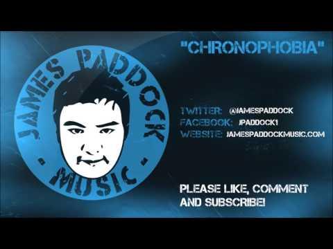 James Paddock Music - Chronophobia