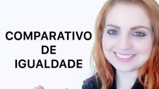 Comparativo de igualdade em inglês (INGLÊS PARA BRASILEIROS)