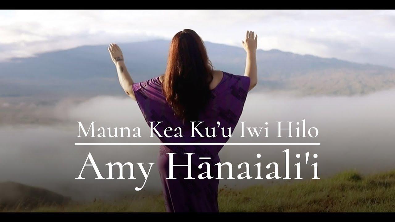 Amy Hānaiali'i - Mauna Kea Ku'u Iwi Hilo (Official Video)