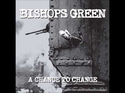 Bishops Green - A Chance to Change (FULL ALBUM) - 2015