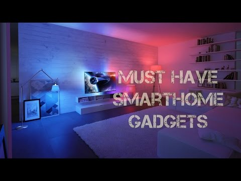 Top 5 Must Have Smart Home Gadgets 2016