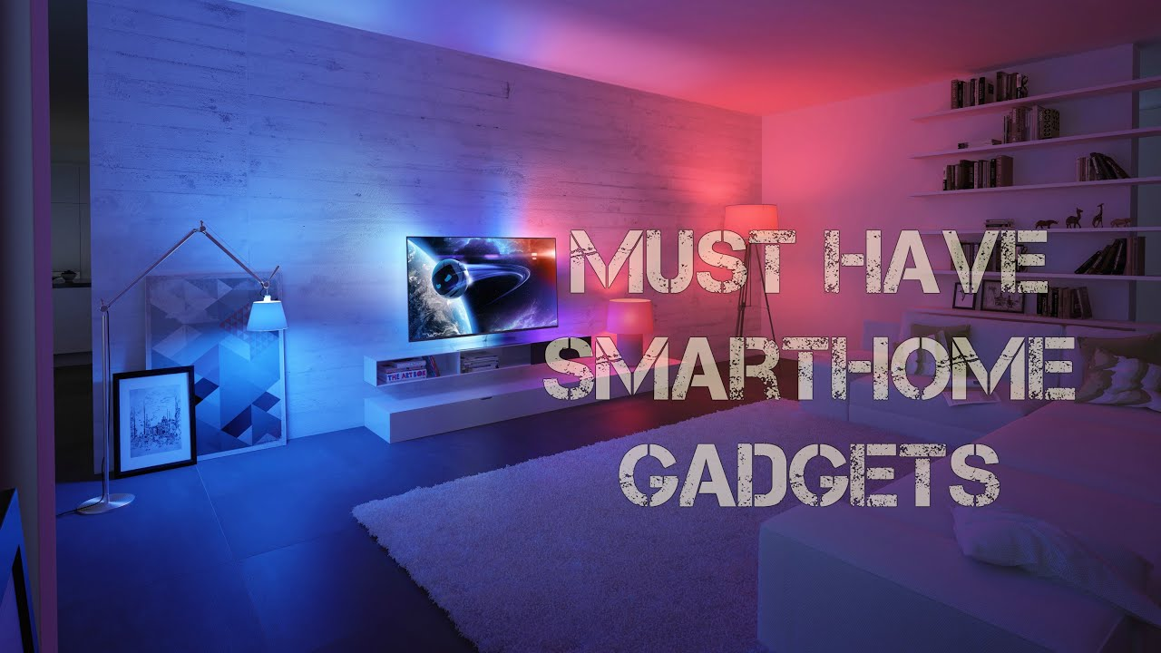 Smart Home Gadgets top 5 must have smart home gadgets 2016 - youtube