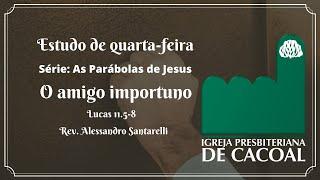 Série: As Parábolas de Jesus - O amigo importuno