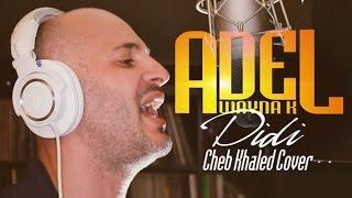 Khaled - Didi (Remix) by Adel Wayna K