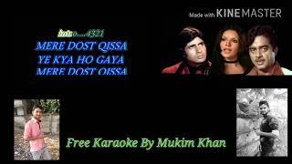 Mere dost kissa ye kya ho gaya full karaoke by mukim khan