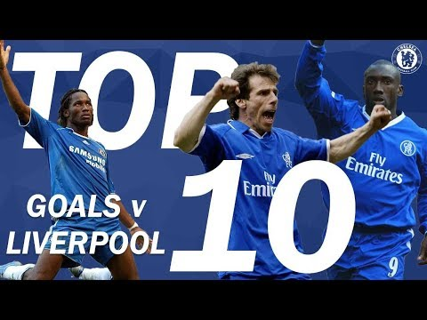 Top 10 All Time Chelsea Goals v Liverpool | Chelsea Tops
