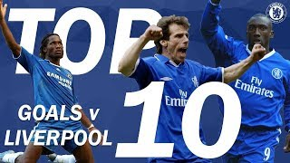 Top 10 Chelsea Goals v Liverpool | Chelsea Tops