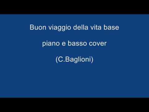 Buon Viaggio Della Vita Base Piano E Basso Cover (C.Baglioni)