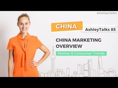 China Marketing Overview - Ashley Talks 85