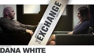 The Exchange: Dana White Preview