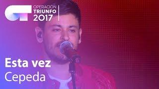 Cepeda - 'Esta vez'   OT Concierto Bernabéu