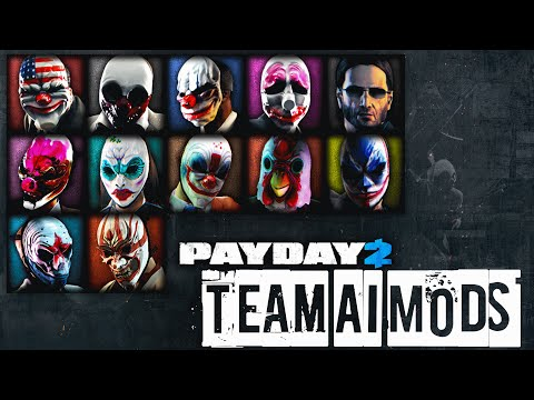 Payday 2 Mods: Team AI - Hold, Follow, Carry
