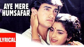 Video Aye Mere Humsafar Lyrical Video | Qayamat Se Qayamat Tak | Aamir Khan, Juhi Chawla download MP3, 3GP, MP4, WEBM, AVI, FLV Januari 2018