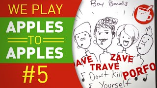 We Play Apples to Apples #5