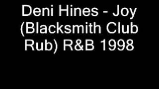 Deni Hines - Joy (Blacksmith Club Rub) R&B 1998