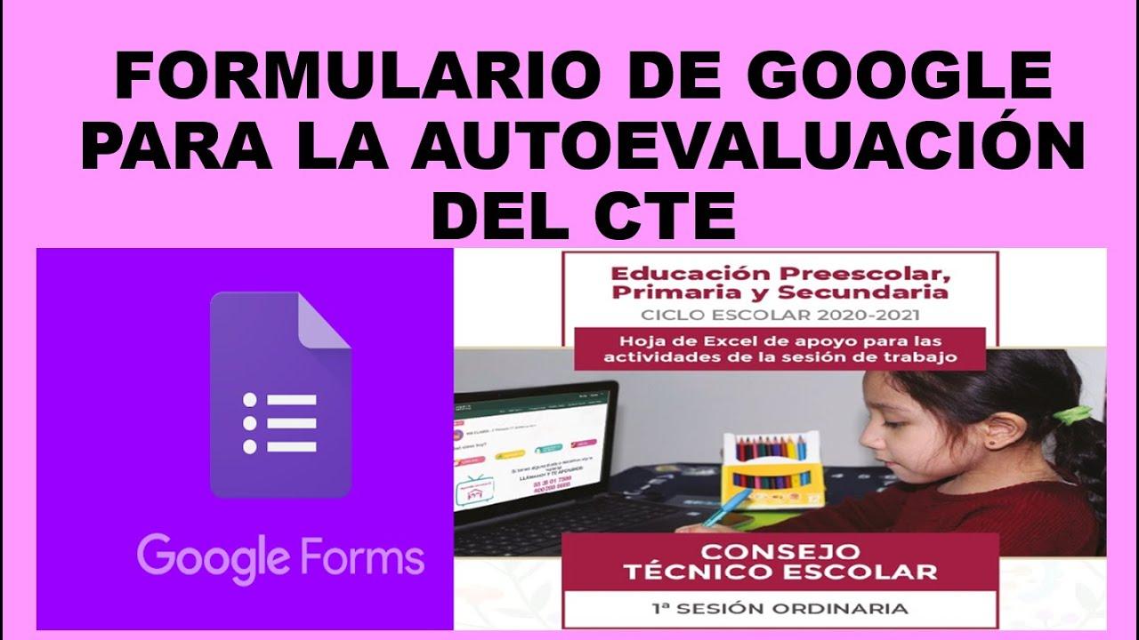 Soy Docente: FORMULARIO DE GOOGLE PARA LA AUTOEVALUACIÓN DEL CTE