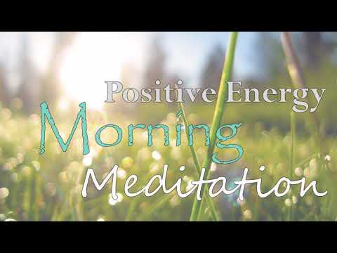 10 minute Morning Positive Energy Guided Meditation with Gratitude