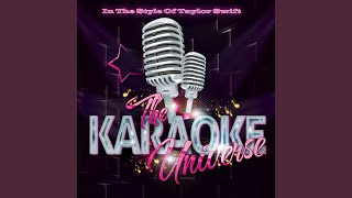 I Knew You Were Trouble (Karaoke Version) (In the Style of Taylor Swift)