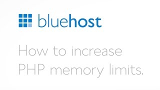 How to increase PHP memory limit at Bluehost.com.