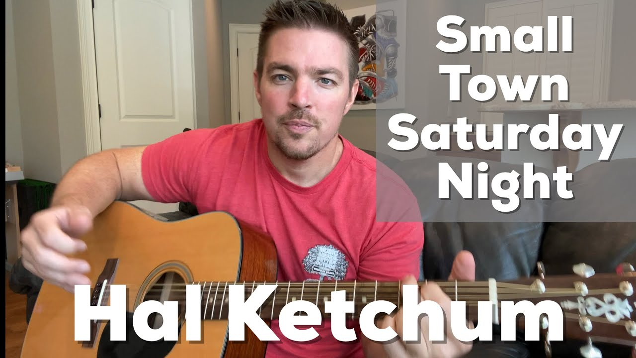 small town saturday night hal ketchum cover chords youtube small town saturday night hal ketchum cover chords