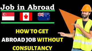 How To Get Abroad Job Without Consultancy