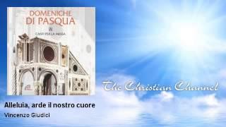 Vincenzo Giudici - Alleluia, arde il nostro cuore