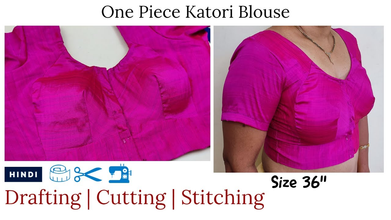 Beginners Basic Tailoring Course: Day 40- Detailed One Piece Katori Blouse   Size 36