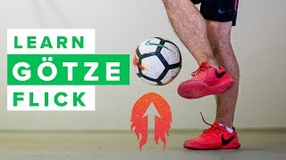 LEARN THE GÖTZE FLICK   How To Do This Cool Football Skill