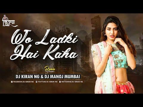 Woh Ladki Hai Kahan - DJ Kiran NG & DJ Manoj Mumbai UT