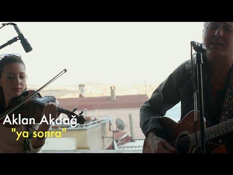 Aklan Akdağ - Ya Sonra // Groovypedia City Of Sound