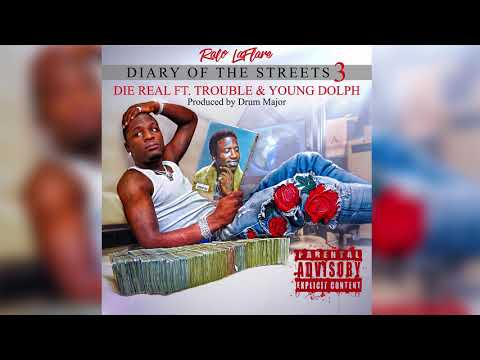 Ralo - (Die Real) Ft Trouble & Young Dolph