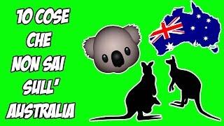 10 COSE CHE NON SAI SULL' AUSTRALIA