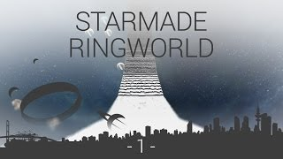 Starmade - Ringworld - EP1 - prologue