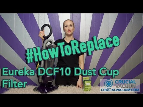 How to Replace Your Eureka DCF10 Dust Cup Filter, Part # 62731, 62396