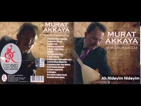 Ah Nideyim Nideyim   Murat Akkaya