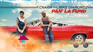 F.Charm feat Mike Diamondz - Pan la fund (by Lanoy)