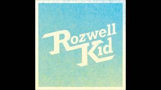 "Rozwell Kid - ""Rocket"" (Studio Version )"