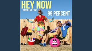 Hey Now (Dance Like That)