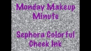 Monday Makeup Minute Sephora Cheek Ink Gel Blush
