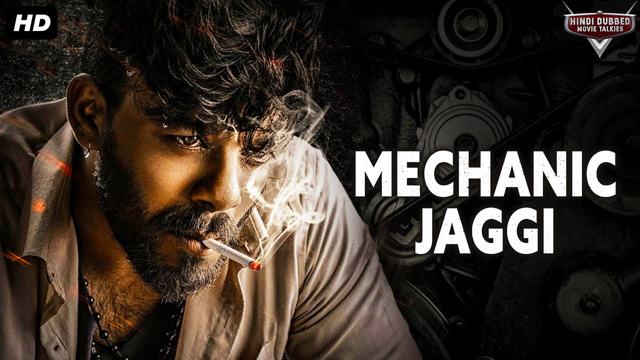 MECHANIC JAGGI - Hindi Dubbed Action Romantic Movie | South Indian Movies Dubbed In Hindi Full Movie