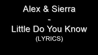 Скачать Alex Sierra Little Do You Know Lyrics