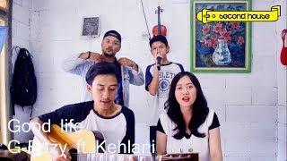 『G-Eazy ft Kehlani - Good life / Second house 』 (cover)