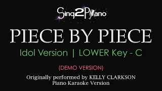 Piece by Piece (Lower Key C - Piano karaoke demo) Kelly Clarkson