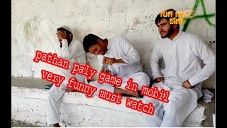 pathan play game on mobile must watch funny videos on fun maza hd 2018