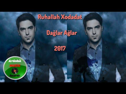 Ruhallah Xodadat - Daglar Aglar 2017   Yeni